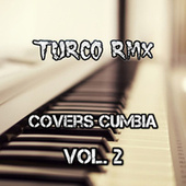 Covers Cumbia, Vol. 2 (Cover) by Turco Rmx