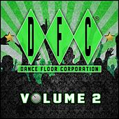 DFC, Vol. 2 (30 Classics from Dance Floor Corporation) by Various Artists