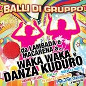 Balli di gruppo da lambada e macarena a waka waka e danza kuduro de Various Artists