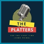 For the First Time (Come Prima) by The Platters