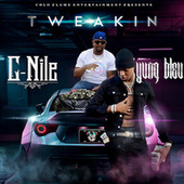 Tweakin' (feat. Yung Bleu) by C-Nile