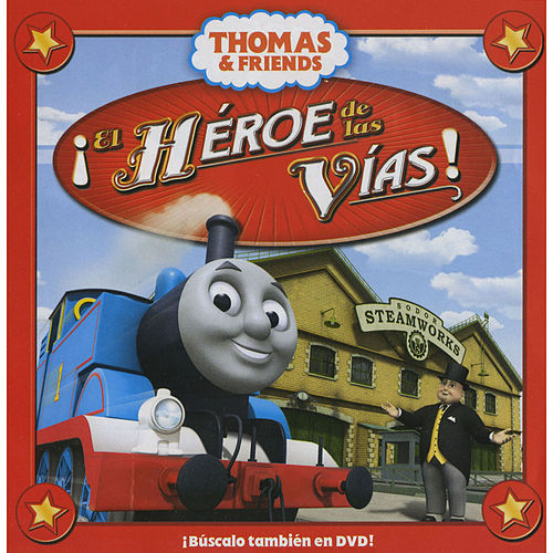 El Heroe de las Vias by Thomas & Friends
