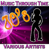 Music Through Time: 70's de Various Artists