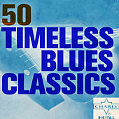 50 Timeless Blues Classics de Various Artists