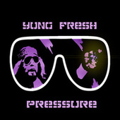 PRESSURE by Yung - Fresh