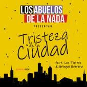 Tristeza de la Ciudad (feat. Los Tipitos & Gringui Herrera) de Los Abuelos De La Nada