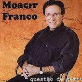 Questão De Tempo by Moacyr Franco