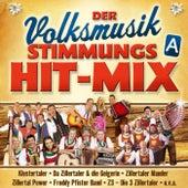 Der Volksmusik Stimmungs Hit-Mix - A von Various Artists