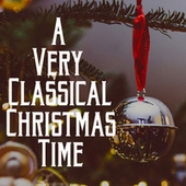 A Very Classical Christmas Time by Various Artists