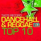 Tad's Record Dancehall & Reggae Top Ten (Edited) by Various Artists