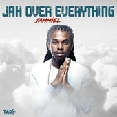 Jah Over Everything by Jahmiel