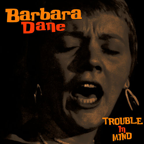 Trouble in Mind by Barbara Dane