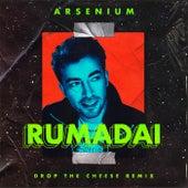 Rumadai (Drop The Cheese Remix) von Arsenium