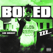 Bored by Luh Greazy