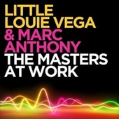 The Masters at Work (Remixes) de Little Louie Vega And Marc Anthony