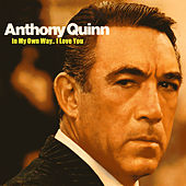 In My Own Way.. I Love You by Anthony Quinn