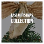 Last Christmas Collection by Bill Parker, The Sonics, Tommy Regan, The Countdown Kids, Huey, Paul