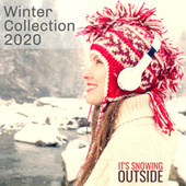 Winter Collection 2020: It's Snowing Outside de Various Artists