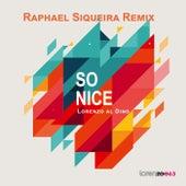 So Nice (Raphael Siqueira Remix) de Lorenzo al Dino
