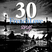30 French Love Songs de Various Artists