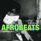 Dj Beleza presents Afrobeats by The Varios