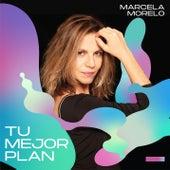 Tu Mejor Plan van Marcela Morelo