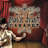 Punch Drunk Cabaret by Punch Drunk Cabaret