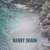 Nanny Skank by Delroy Wilson, The Uniques, Byron Lee, The Gaylads, The Paragons, Jackie Mittoo