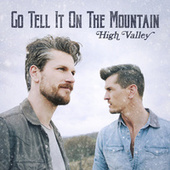 Go Tell It On The Mountain by High Valley