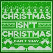 Christmas Isn't Christmas van Dan + Shay