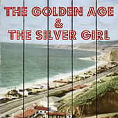 The Golden Age & The Silver Girl by Tyler Lyle