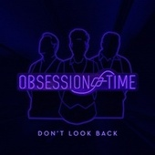 Don't Look Back by Obsession of Time