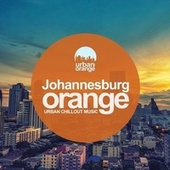 Johannesburg Orange: Urban Chillout Music de Various Artists