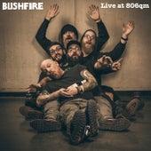 Live at 806qm von Bushfire