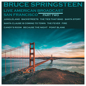 Live American Broadcast - San Francisco - Part Two (Live) von Bruce Springsteen