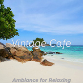 Ambiance for Relaxing von Vintage Cafe