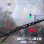 Paintdrops on the Windshield by Rajah Mahdi