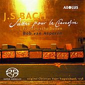 Bach: French Suites by Bob van Asperen