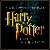 A Window to the Past (From 'harry Potter and the Prisoner of Azkaban') (Epic Version) by L'orchestra Cinematique