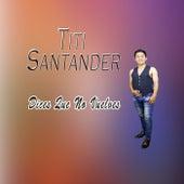 Dices Que No Vuelves by Titi Santander