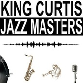 Jazz Masters von King Curtis