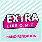 Extra (Like O.m.g) (Piano Rendition) by The Blue Notes