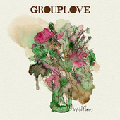 Wildflowers by Grouplove