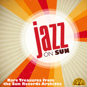 Jazz on Sun: Rare Treasures from the Sun Records Archives de Various Artists