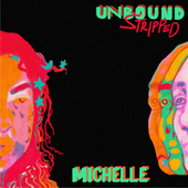 UNBOUND (Stripped) von Michelle