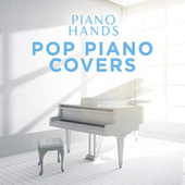 Pop Piano Covers by Piano Hands