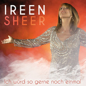 Ich würd so gerne noch einmal by Ireen Sheer