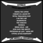 Anthrax - Their Greatest Hits - Live American Broadcast (Live) von Anthrax