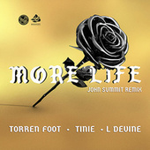 More Life (feat. Tinie Tempah & L Devine) (John Summit Remix) von Torren Foot