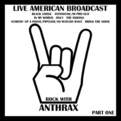 Live American Radio Broadcast - Rock with Anthrax - Part One (Live) von Anthrax